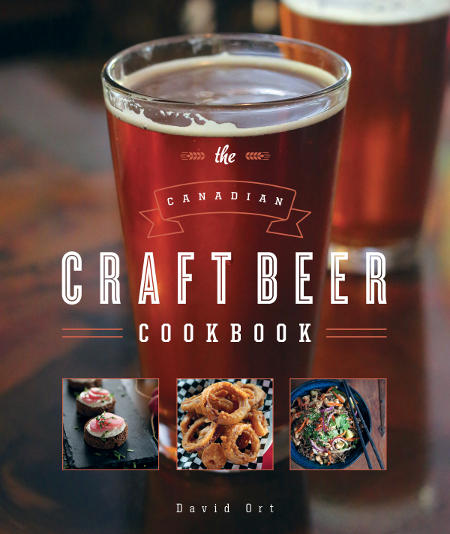 The Canadian Craft Beer Cookbook by David Ort to be Released Next Month