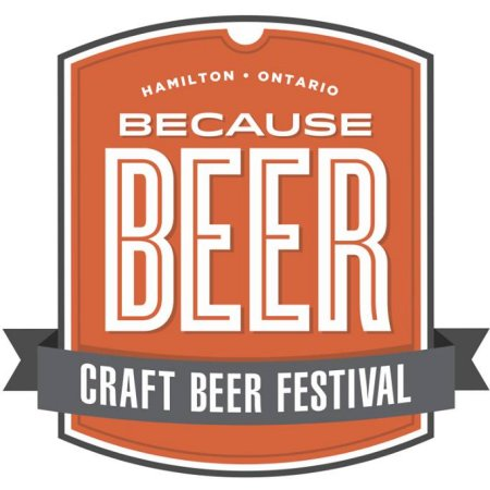 Because Beer Craft Beer Festival Announced for July in Hamilton