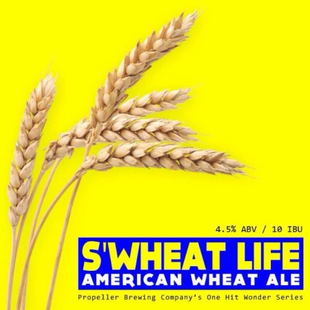 Propeller One Hit Wonder Series Continues with S'Wheat Life American Wheat Ale