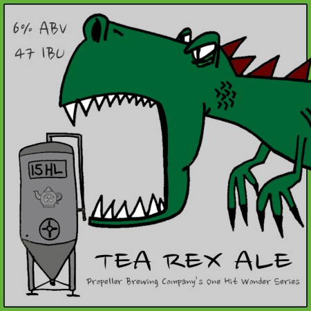 Propeller One Hit Wonder Series Continues with Tea Rex Ale