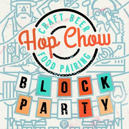Hop Chow Beer & Food Pairing Festival Announces Block Party Event