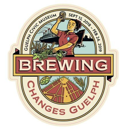 Brewing Changes Guelph Exhibit Opening This Week at Guelph Civic Museum