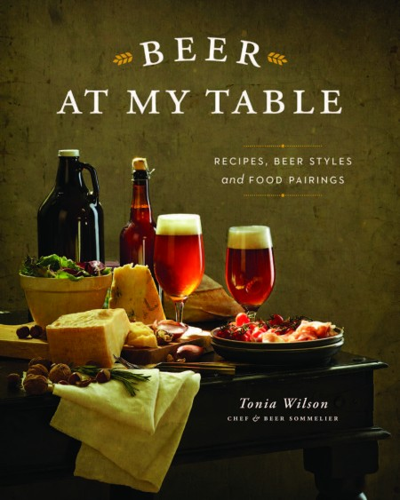 """""""Beer At My Table"""" by Tonia Wilson Now Available from Whitecap Books"""