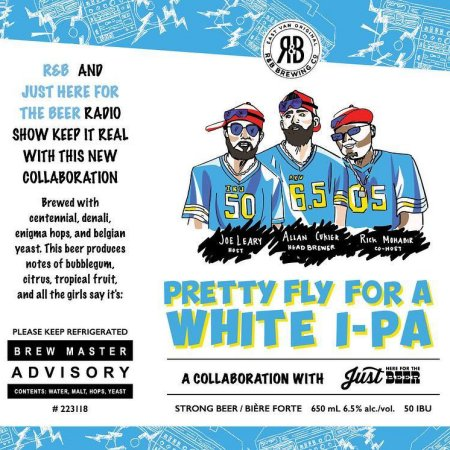 R&B Brewing and Just Here for the Beer Radio Release Pretty Fly for a White I-PA