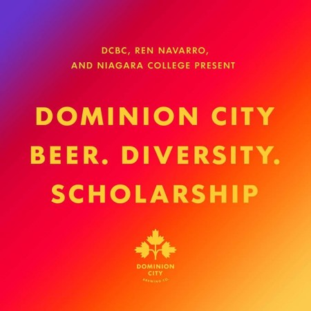 Dominion City Brewing and Beer. Diversity. Launch Scholarship for Niagara College Brewing Program