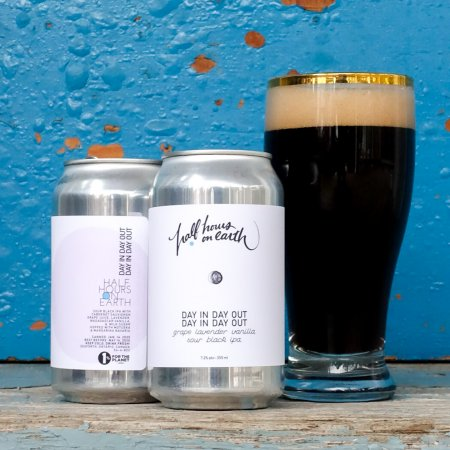 Half Hours on Earth Releases Day In Day Out Day In Day Out Sour Black IPA