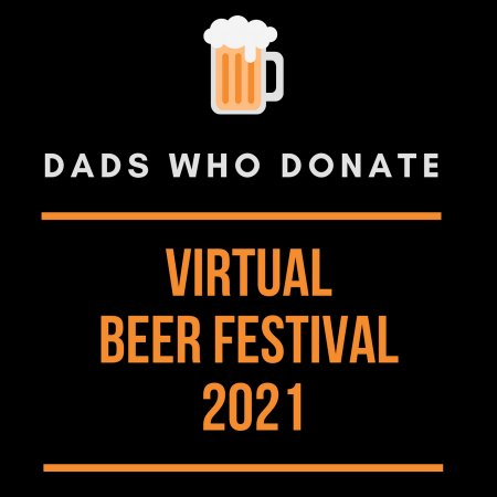 Dads Who Donate Releases Virtual Beer Festival 2021 Charity Pack