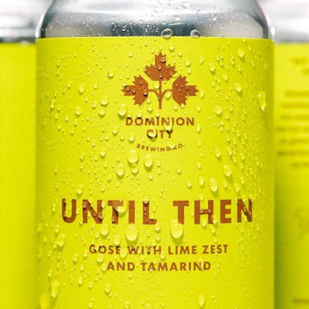 Dominion City Brewing Releases Until Then Tamarind Lime Gose
