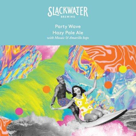Slackwater Brewing Releases Party Wave Hazy Pale Ale
