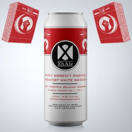 XhAle Brew Co. Launches Saison Series with They Weren't Raging Against White Goods Belgian Saison