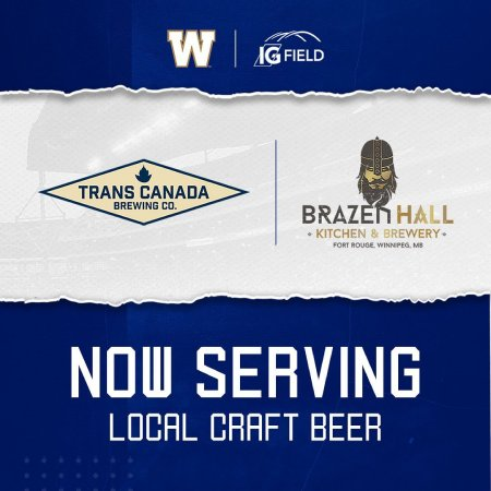 Winnipeg Blue Bombers Adding Brazen Hall Brewery and Trans Canada Brewing to Beer Selection at IG Field