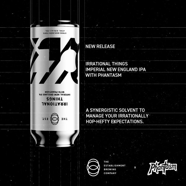 The Establishment Brewing Company Releases Irrational Things Imperial NEIPA with Phantasm