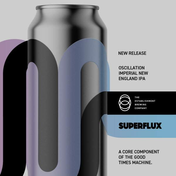 The Establishment Brewing Company and Superflux Beer Company Release Oscillation Imperial NEIPA